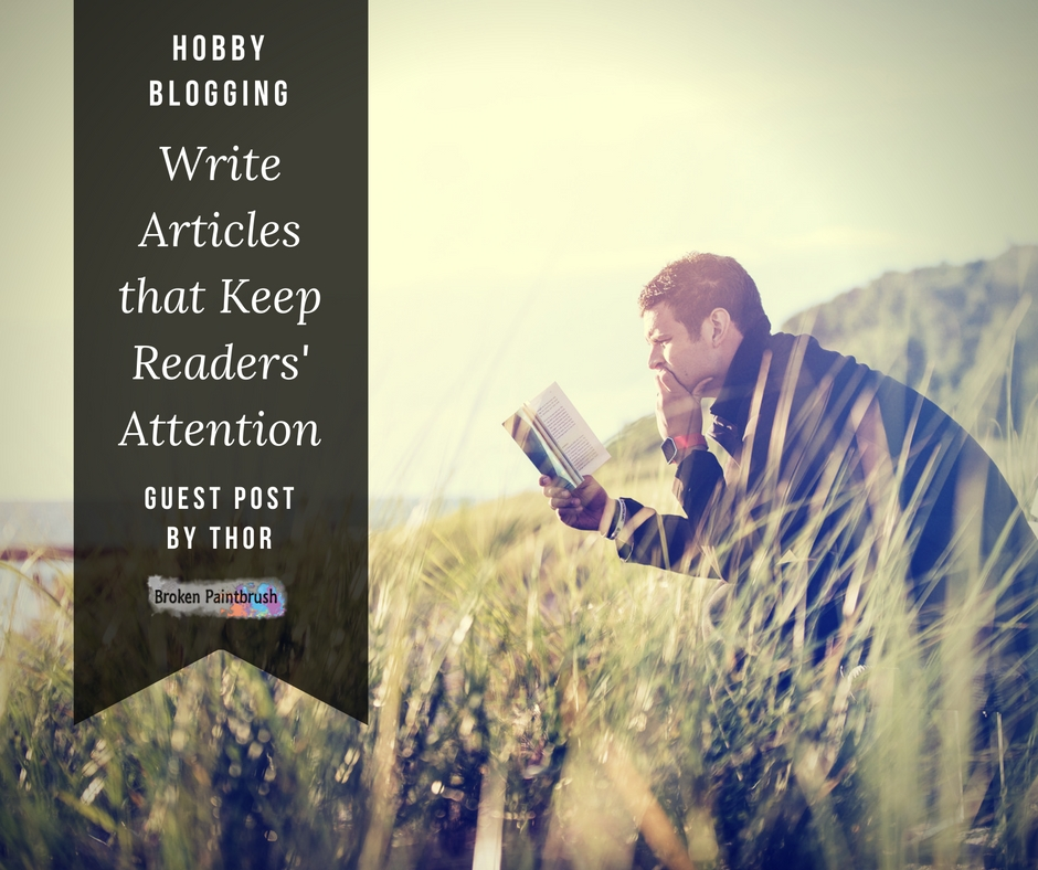 Guest post by Thor on how to keep the attention of your readers