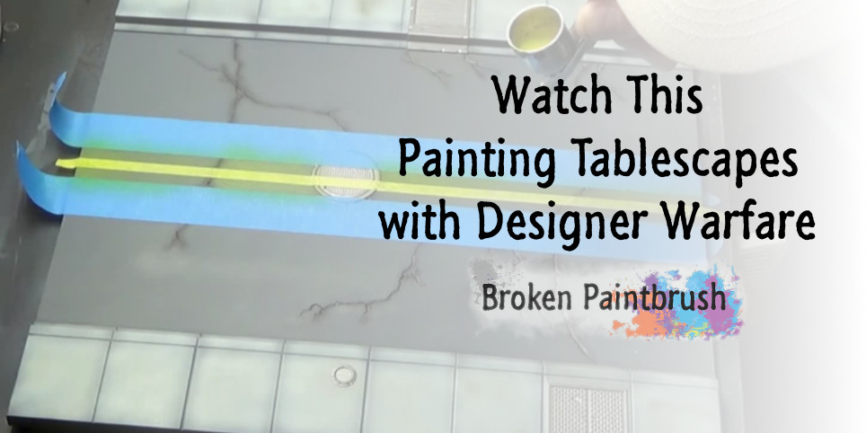 Watch This: Painting Tablescapes from Secret Weapon Miniatures
