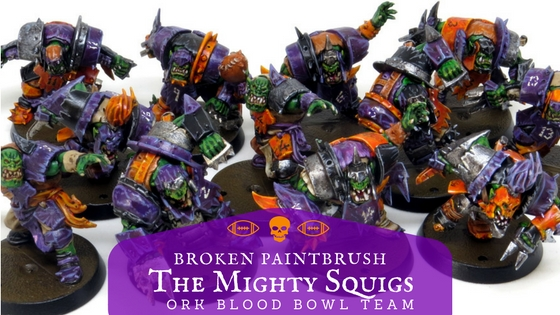 The Mighty Squigs Ork Blood Bowl Team