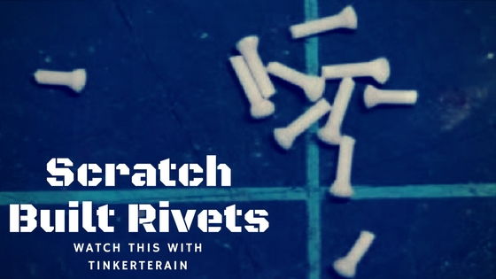 Watch This Making Scratch Built Rivets